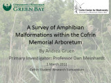 A survey of amphibian malformations within the Cofrin Memorial Arboretum
